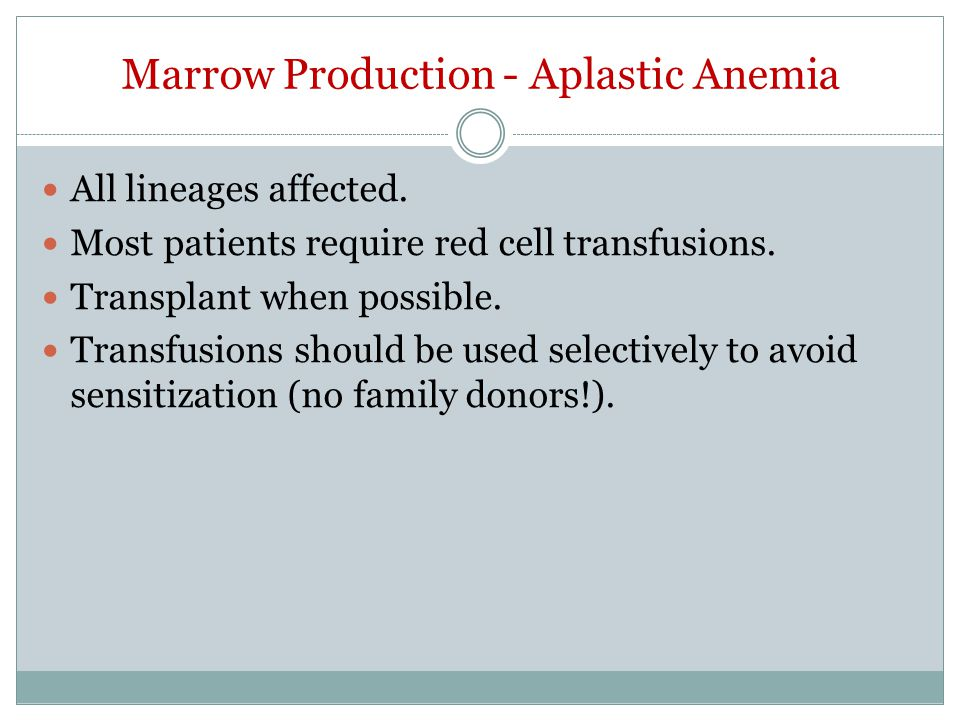 Marrow Production - Aplastic Anemia