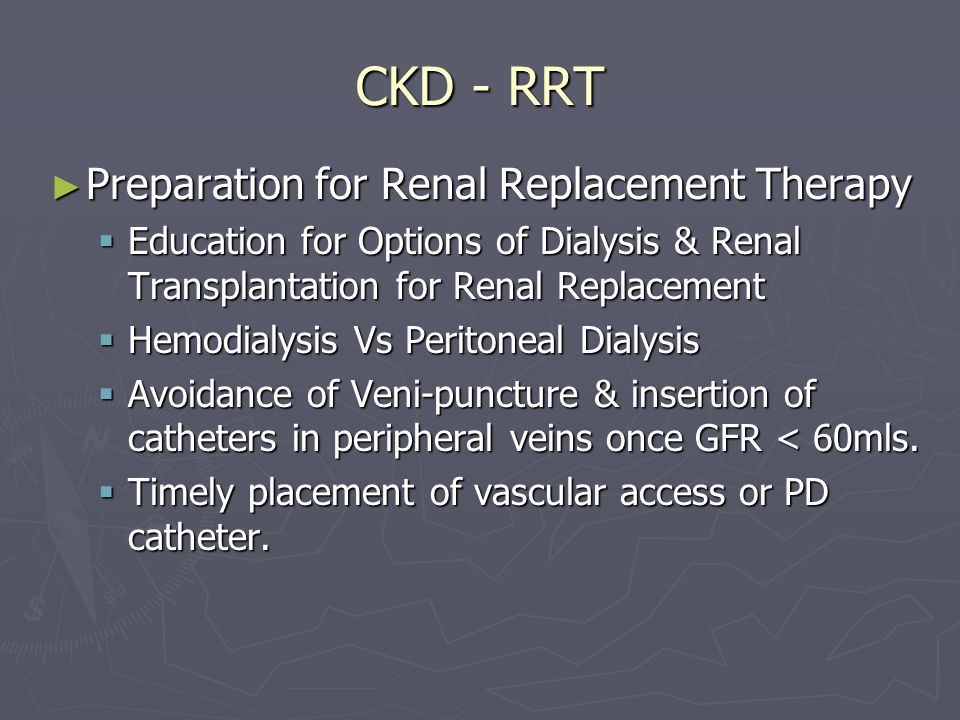 CKD - RRT Preparation for Renal Replacement Therapy