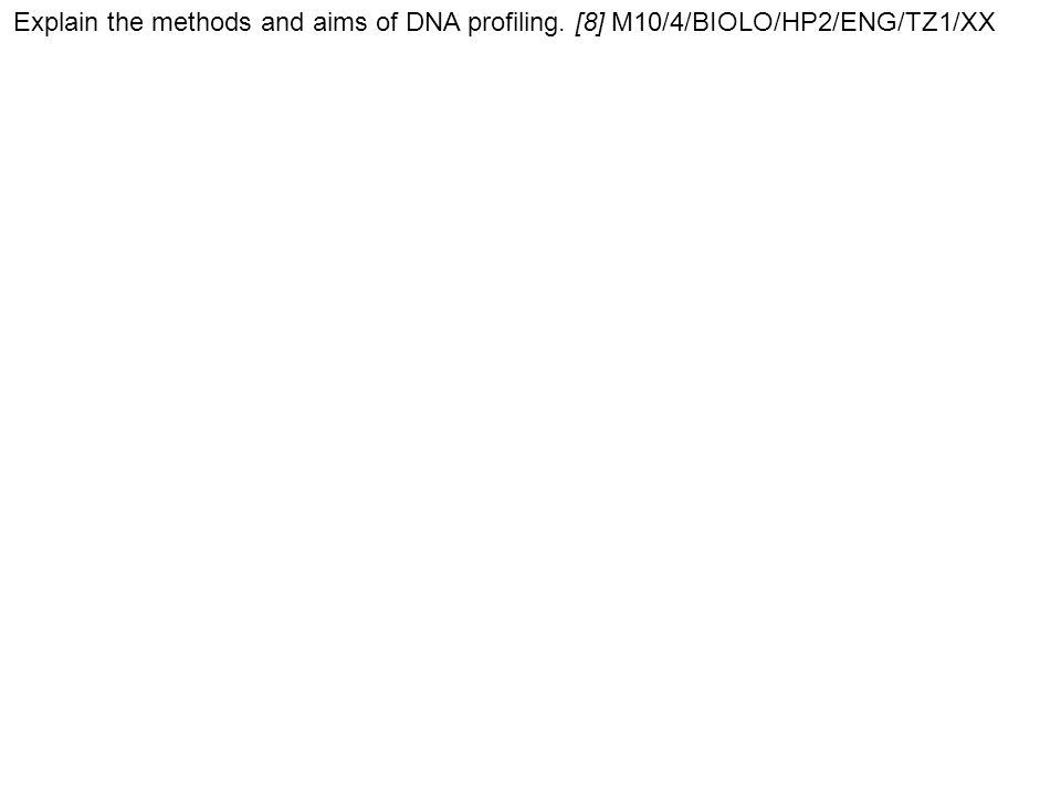 Explain the methods and aims of DNA profiling