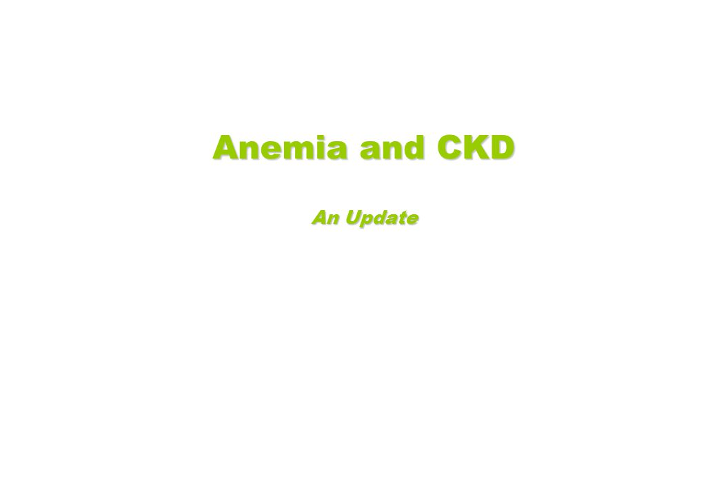 Anemia and CKD An Update