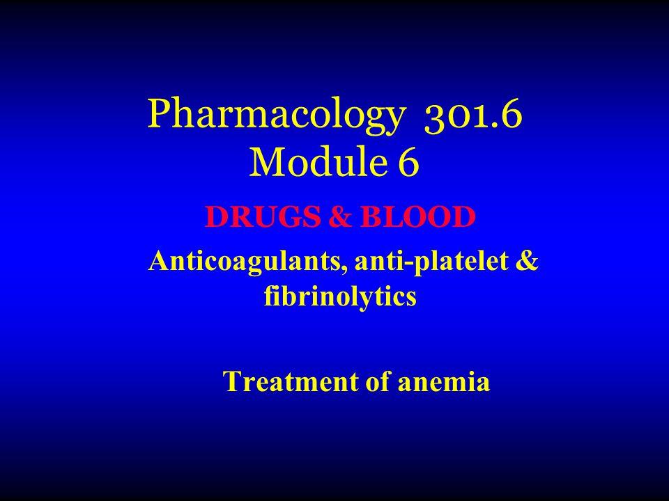 Anticoagulants, anti-platelet & fibrinolytics