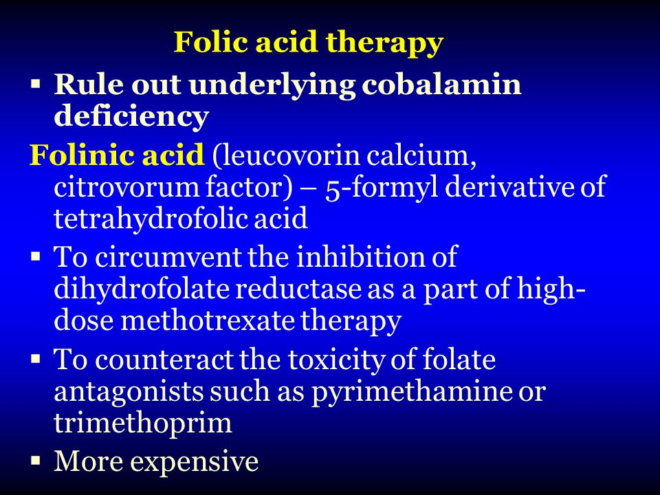Folic acid therapy Rule out underlying cobalamin deficiency.