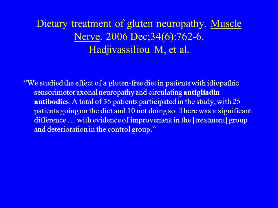 Dietary treatment of gluten neuropathy. Muscle Nerve