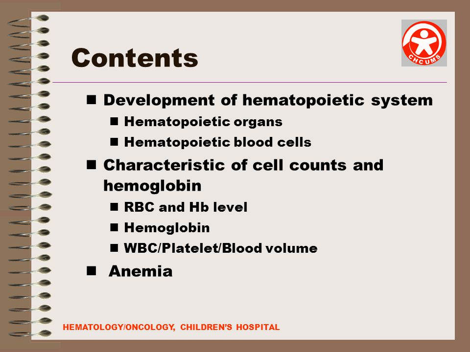 Contents Development of hematopoietic system