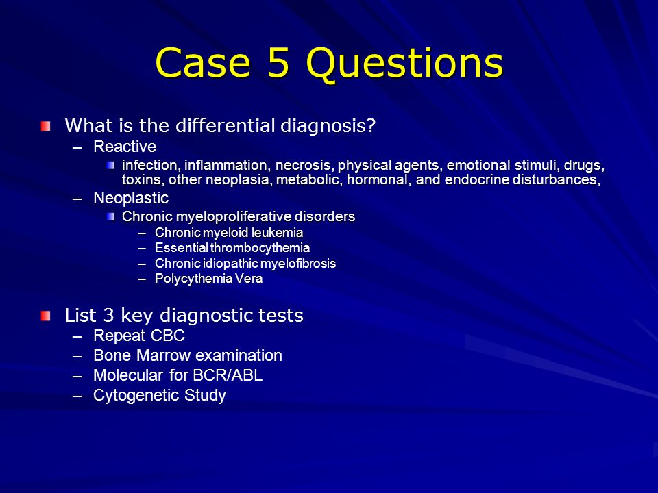 Case 5 Questions What is the differential diagnosis
