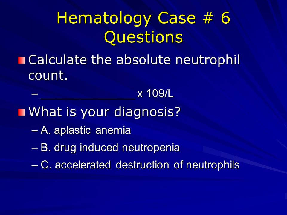 Hematology Case # 6 Questions