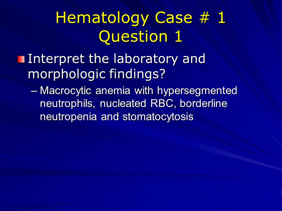 Hematology Case # 1 Question 1