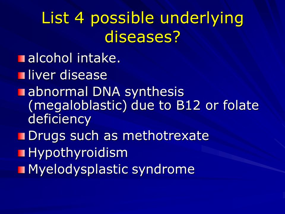 List 4 possible underlying diseases