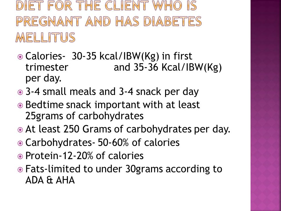 Diet for the client who is pregnant and has diabetes mellitus