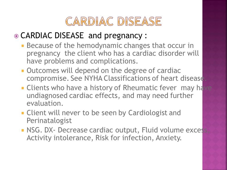 Cardiac Disease CARDIAC DISEASE and pregnancy :