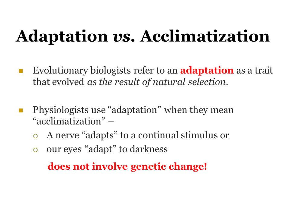 Adaptation vs. Acclimatization