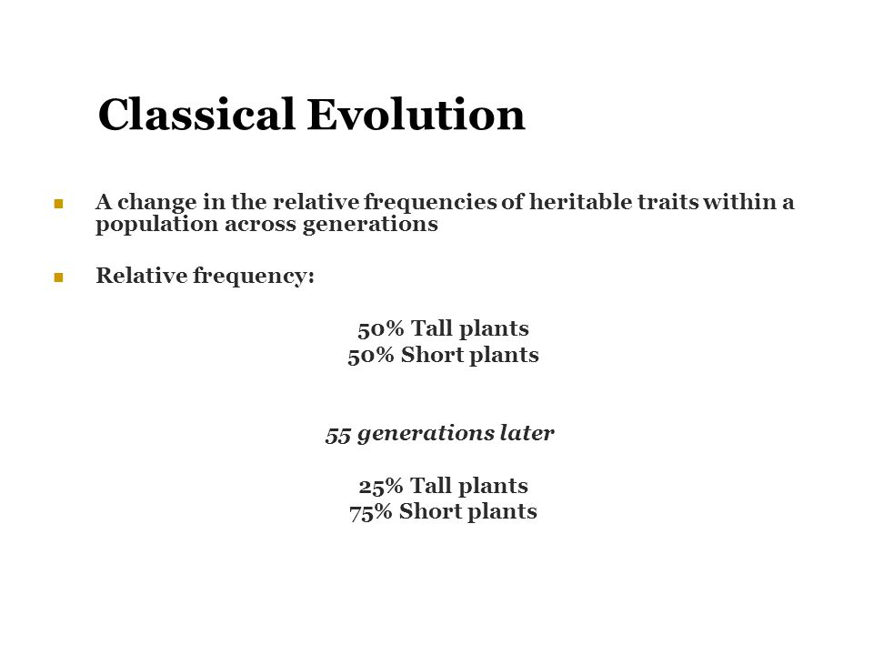 Classical Evolution A change in the relative frequencies of heritable traits within a population across generations.