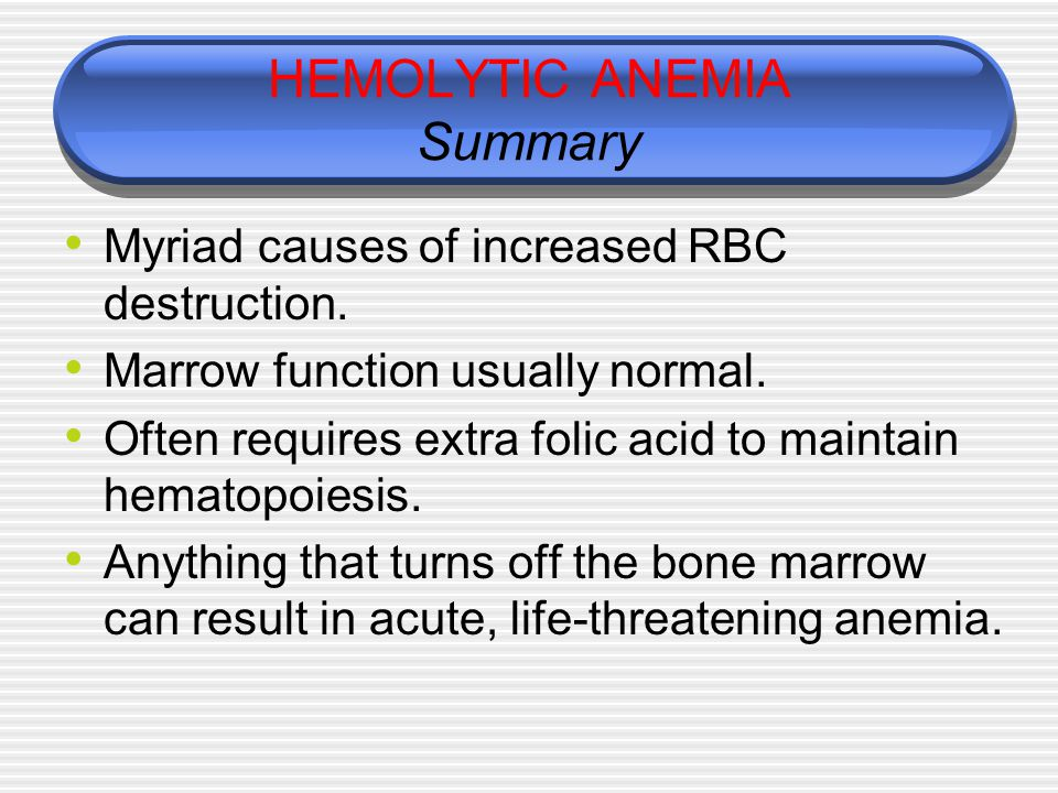 HEMOLYTIC ANEMIA Summary