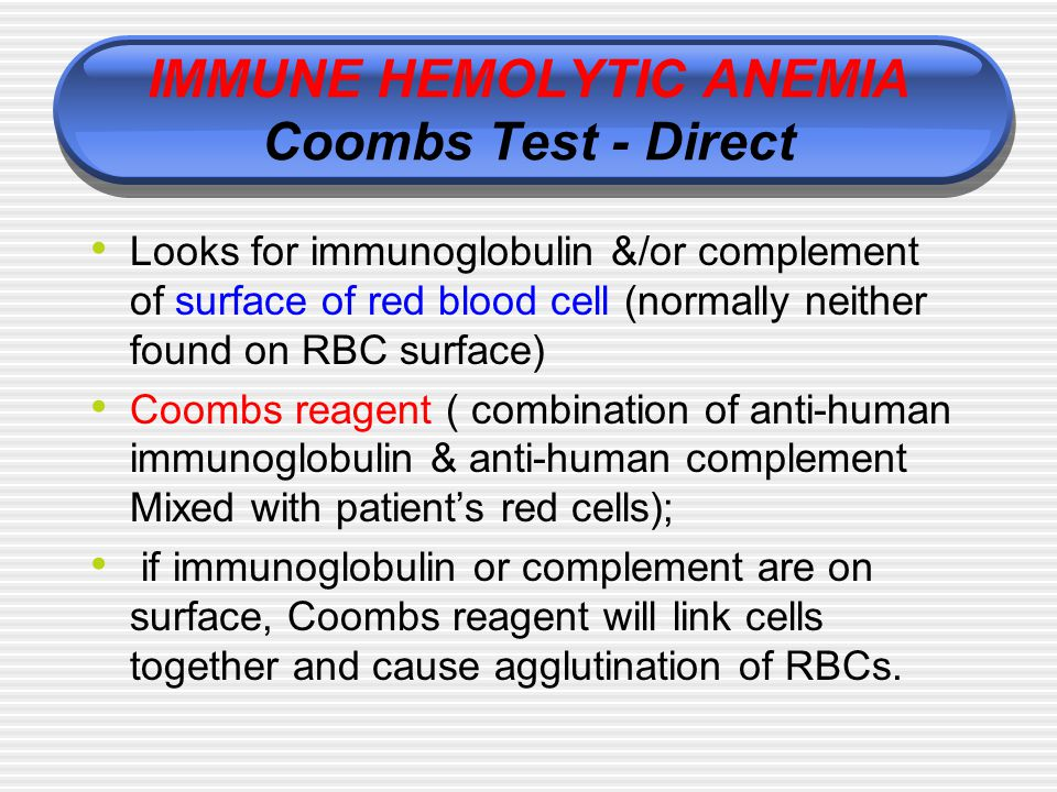 IMMUNE HEMOLYTIC ANEMIA Coombs Test - Direct