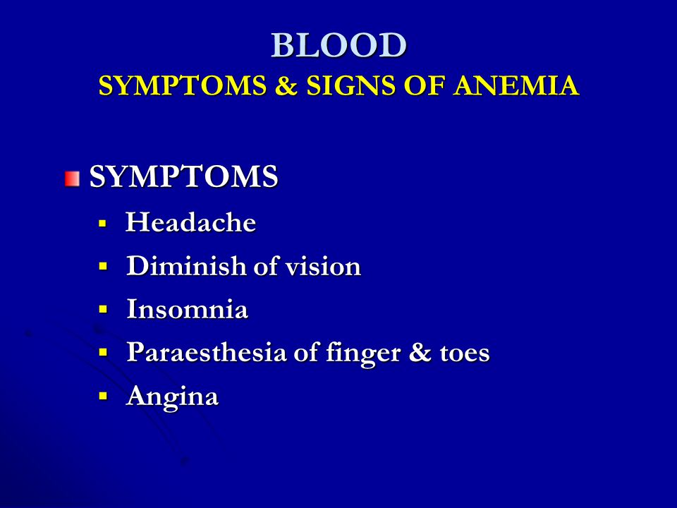 BLOOD SYMPTOMS & SIGNS OF ANEMIA
