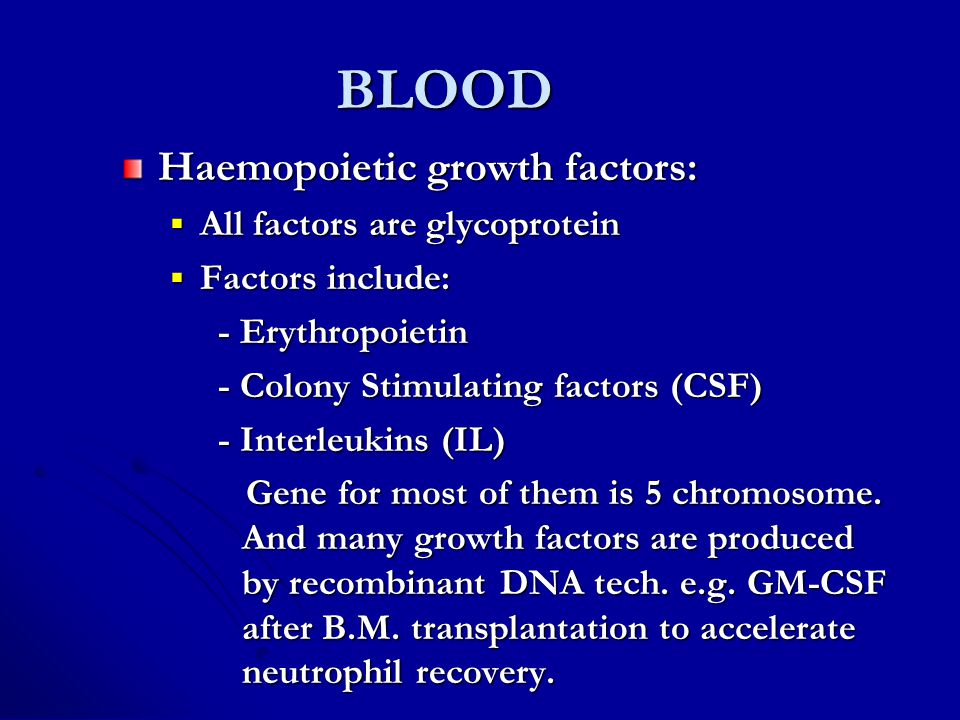 BLOOD Haemopoietic growth factors: All factors are glycoprotein