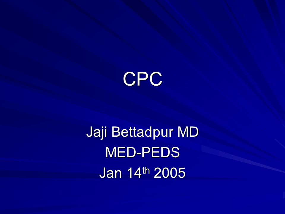 Jaji Bettadpur MD MED-PEDS Jan 14th 2005