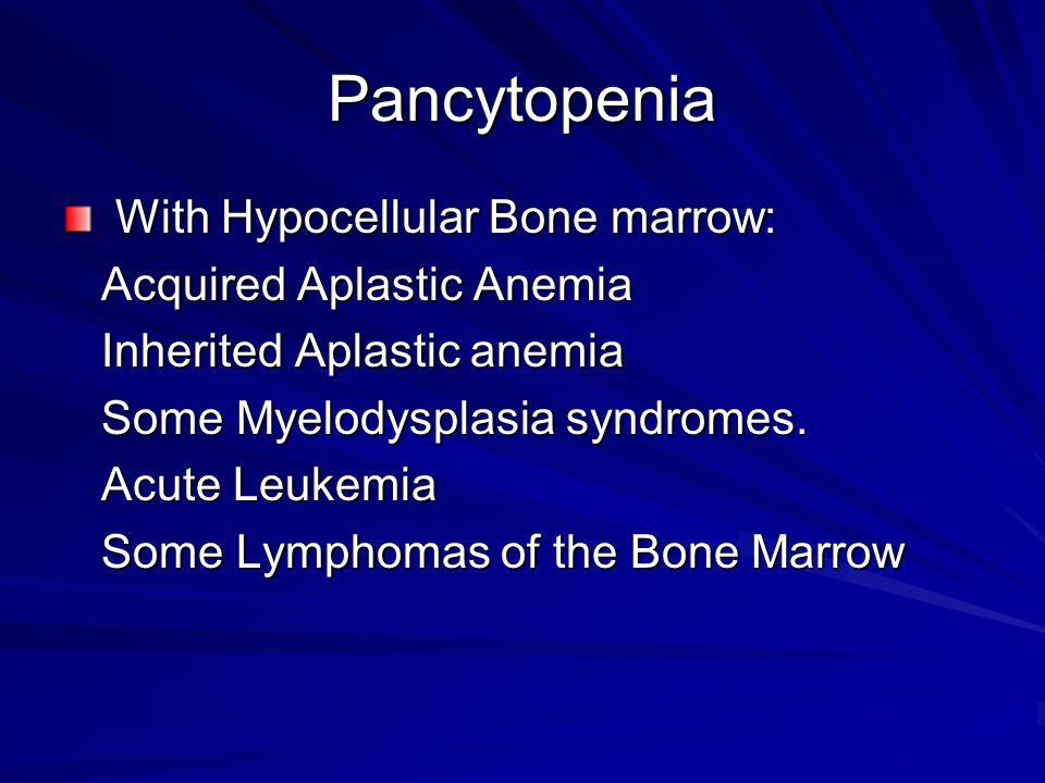 Pancytopenia With Hypocellular Bone marrow: Acquired Aplastic Anemia