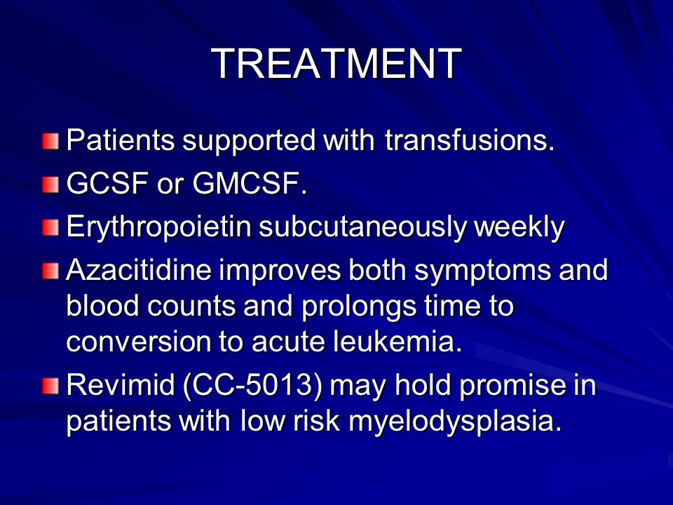 TREATMENT Patients supported with transfusions. GCSF or GMCSF.