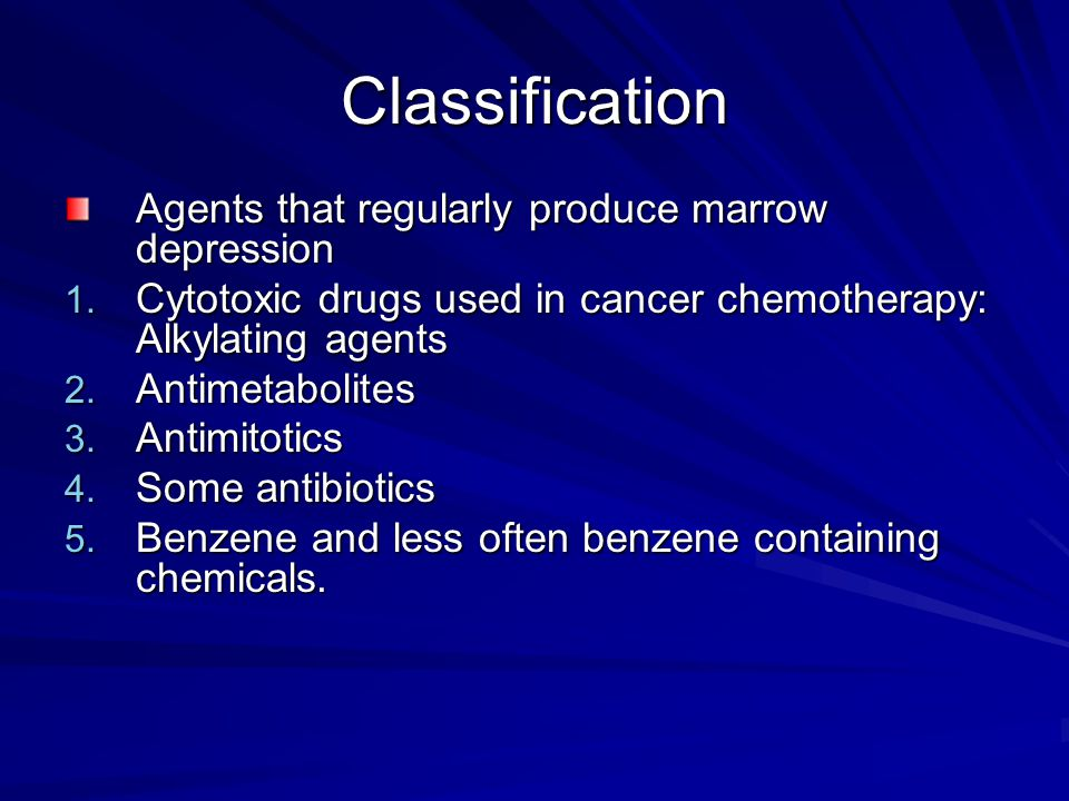 Classification Agents that regularly produce marrow depression