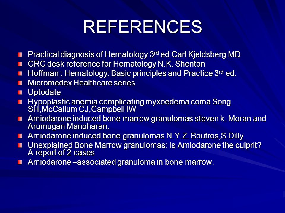 REFERENCES Practical diagnosis of Hematology 3rd ed Carl Kjeldsberg MD