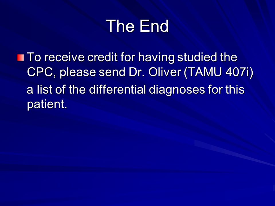 The End To receive credit for having studied the CPC, please send Dr.