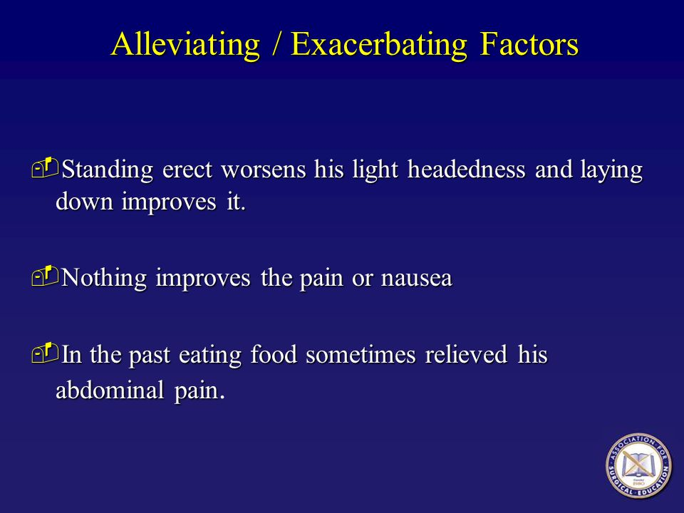 Alleviating / Exacerbating Factors