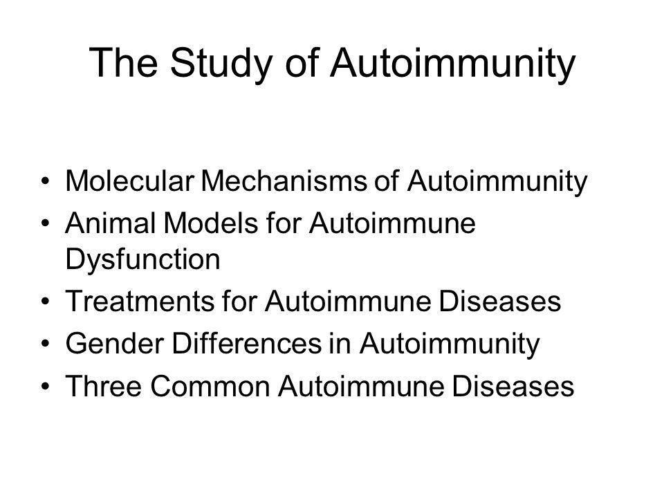 The Study of Autoimmunity
