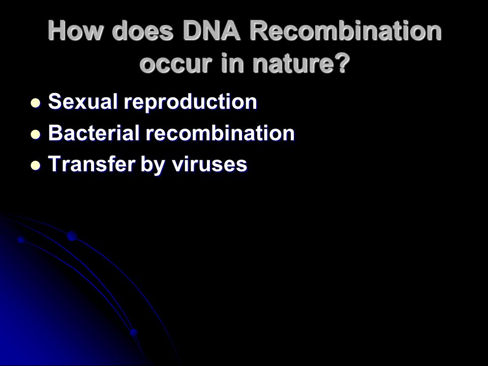 How does DNA Recombination occur in nature