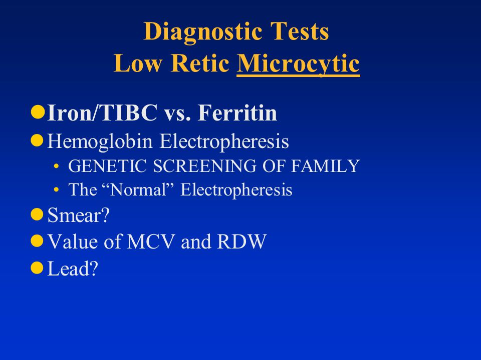Diagnostic Tests Low Retic Microcytic