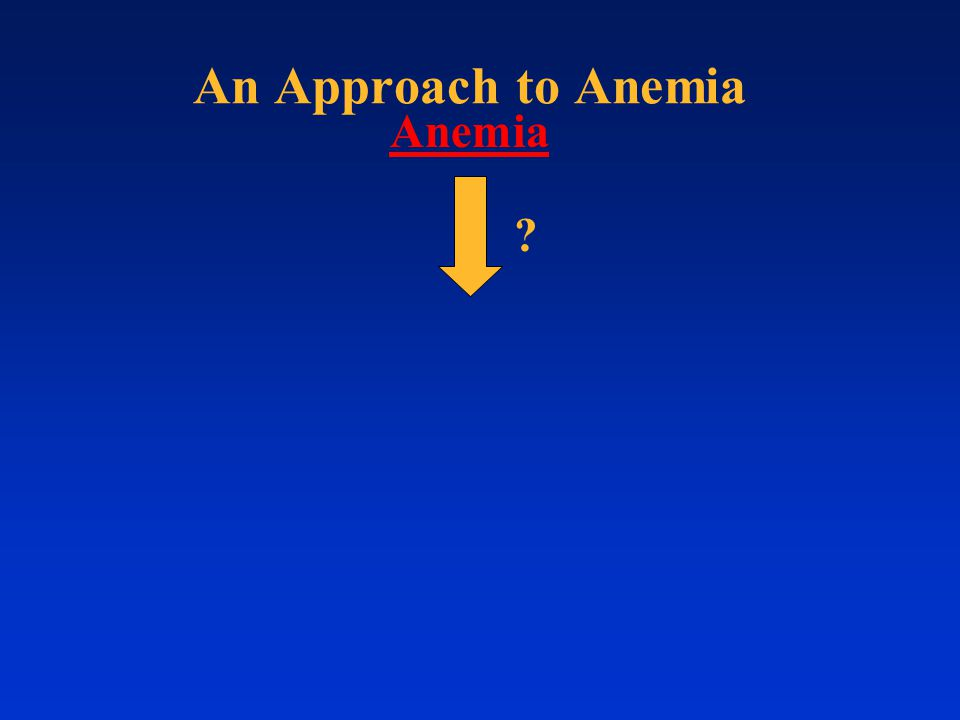 An Approach to Anemia Anemia