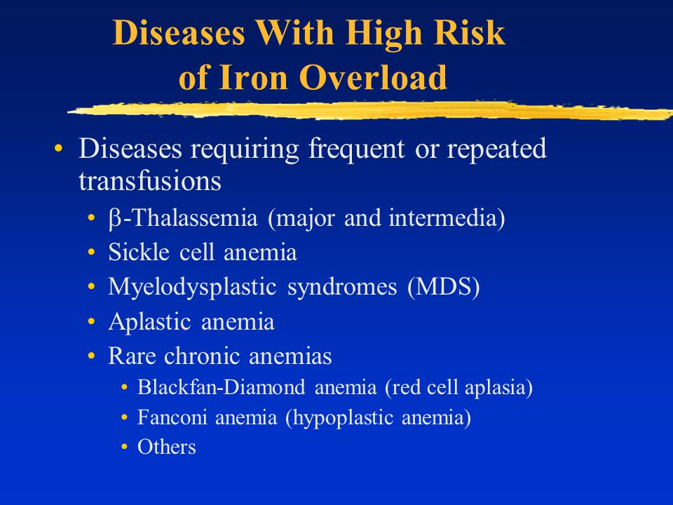 Diseases With High Risk of Iron Overload