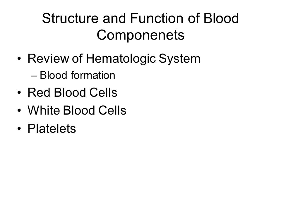 Structure and Function of Blood Componenets