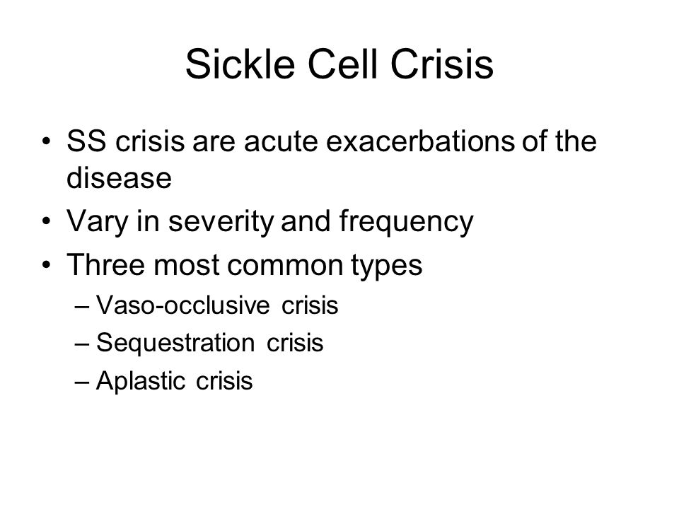 Sickle Cell Crisis SS crisis are acute exacerbations of the disease