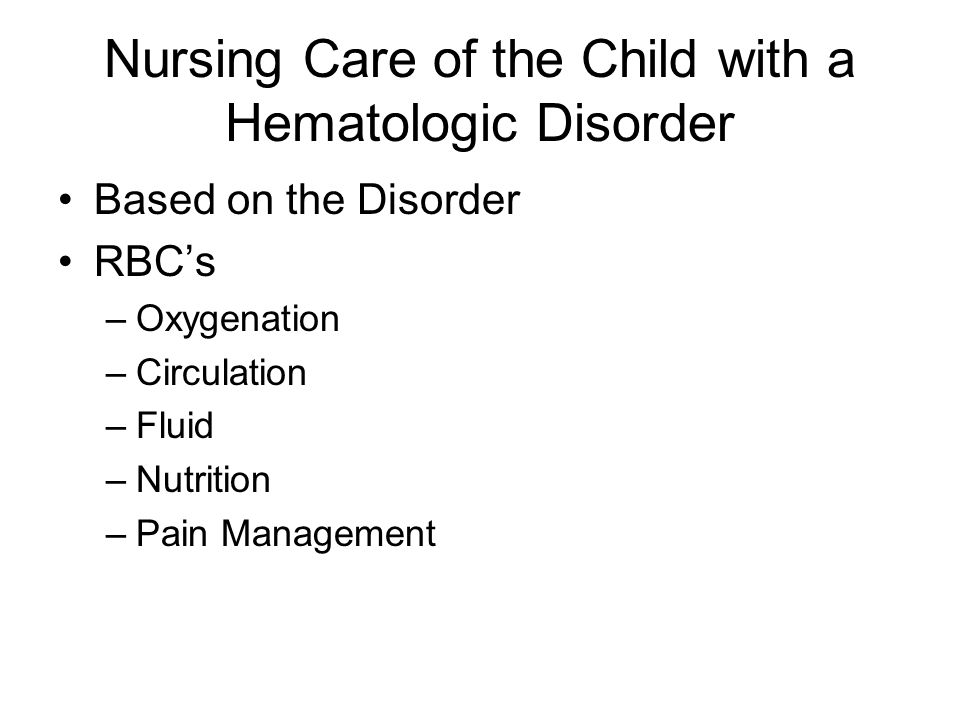 Nursing Care of the Child with a Hematologic Disorder
