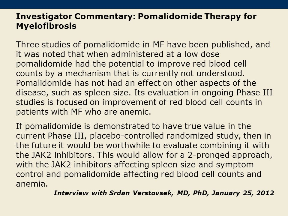 Investigator Commentary: Pomalidomide Therapy for Myelofibrosis