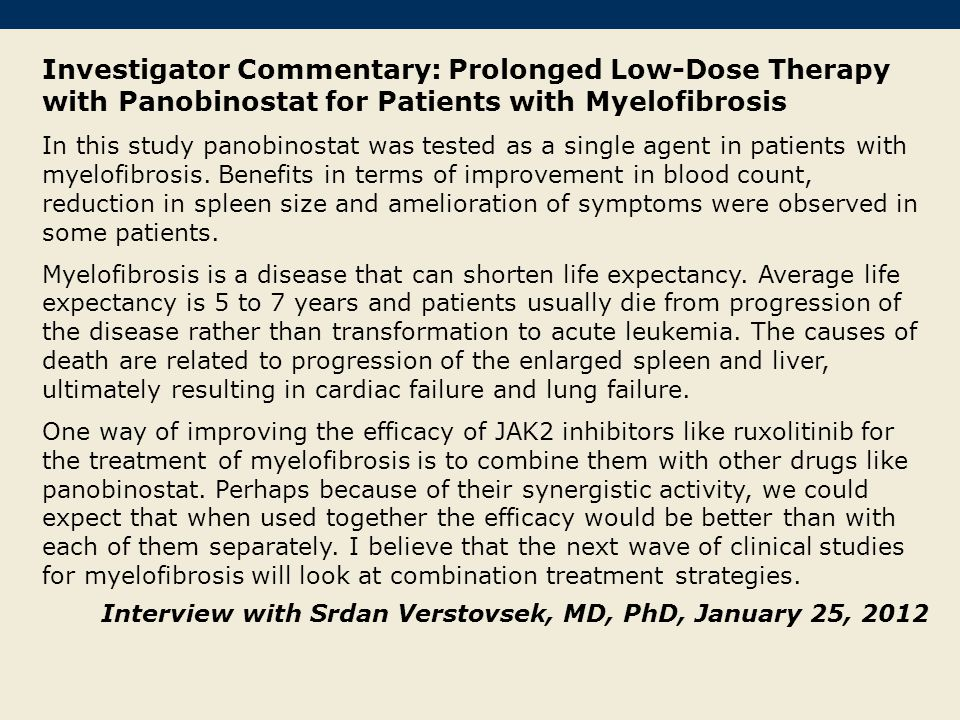 Investigator Commentary: Prolonged Low-Dose Therapy with Panobinostat for Patients with Myelofibrosis
