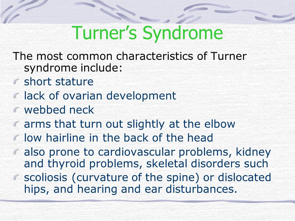 Turner's Syndrome The most common characteristics of Turner syndrome include: short stature. lack of ovarian development.