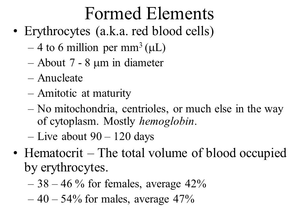 Formed Elements Erythrocytes (a.k.a. red blood cells)