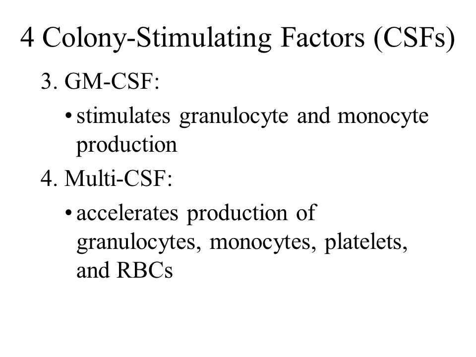 4 Colony-Stimulating Factors (CSFs)