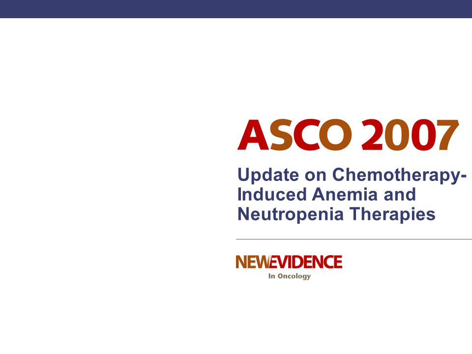 Update on Chemotherapy-Induced Anemia and Neutropenia Therapies