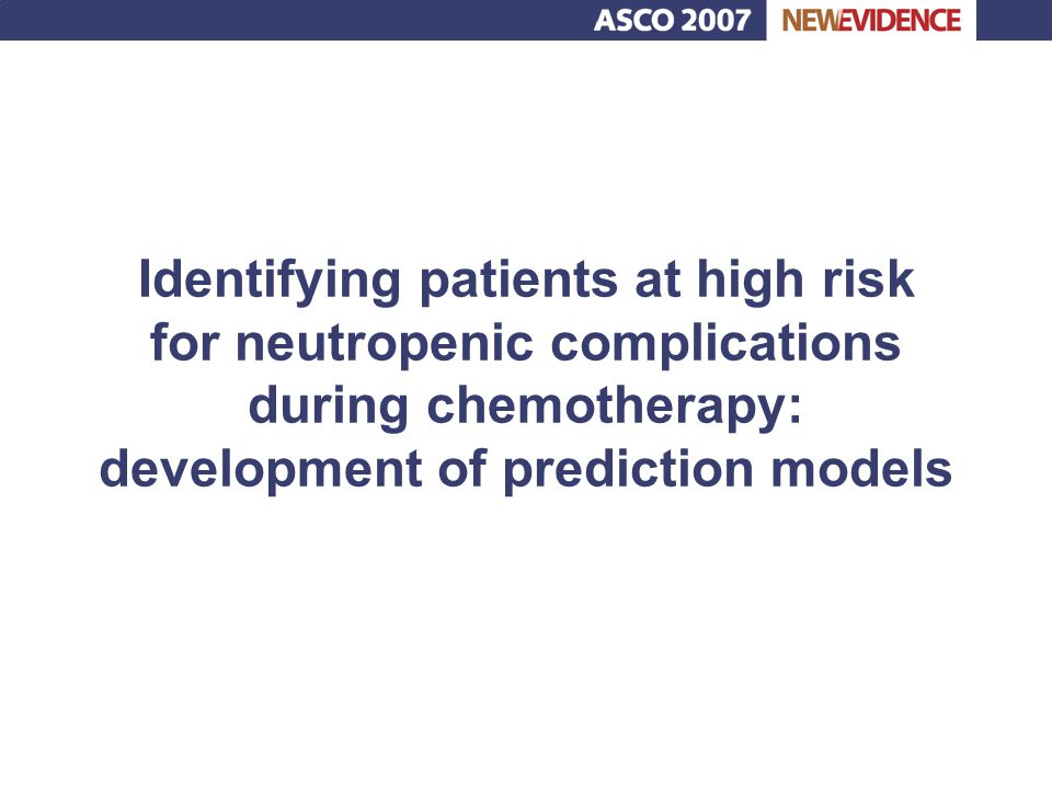 Identifying patients at high risk for neutropenic complications during chemotherapy: development of prediction models