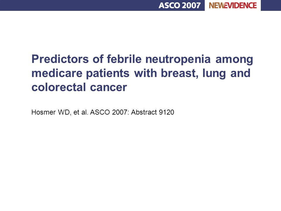 Predictors of febrile neutropenia among medicare patients with breast, lung and colorectal cancer