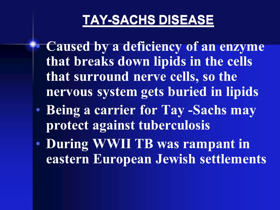 Being a carrier for Tay -Sachs may protect against tuberculosis