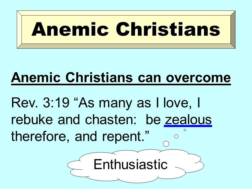 Anemic Christians Anemic Christians can overcome