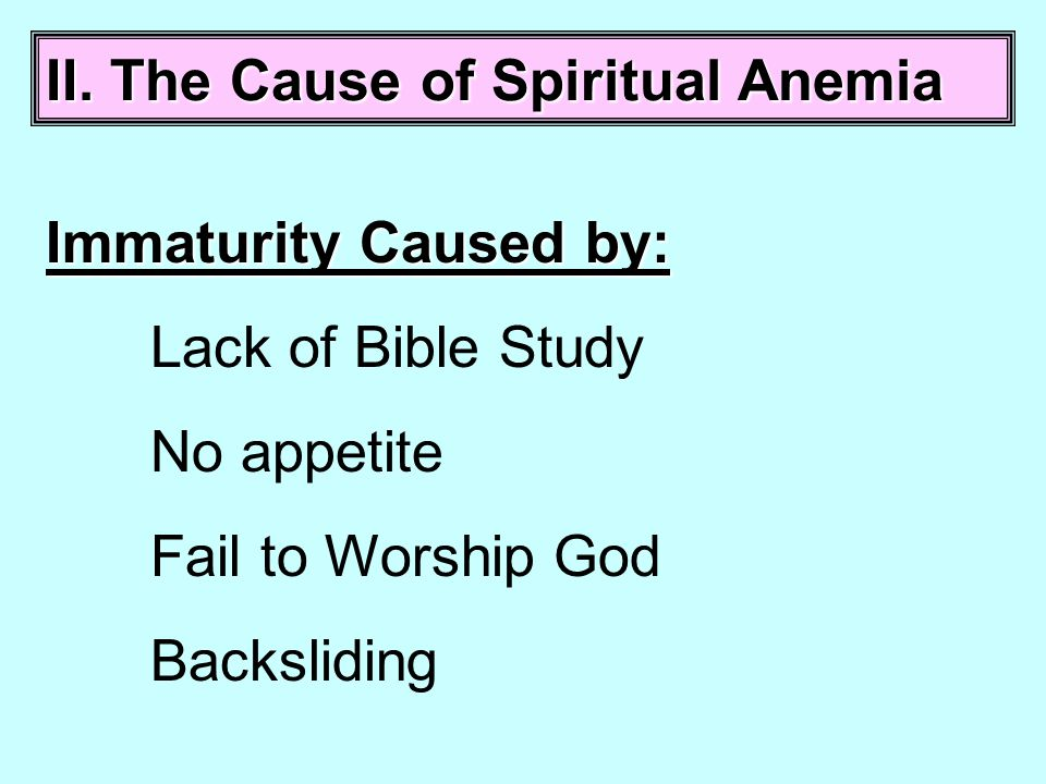 II. The Cause of Spiritual Anemia