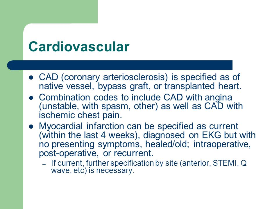 Cardiovascular CAD (coronary arteriosclerosis) is specified as of native vessel, bypass graft, or transplanted heart.