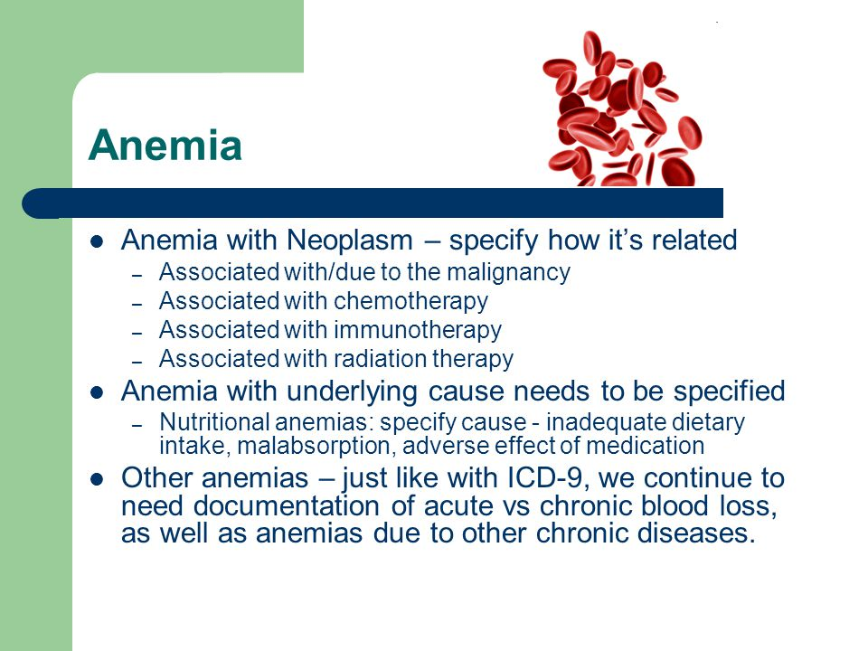 Anemia Anemia with Neoplasm – specify how it's related