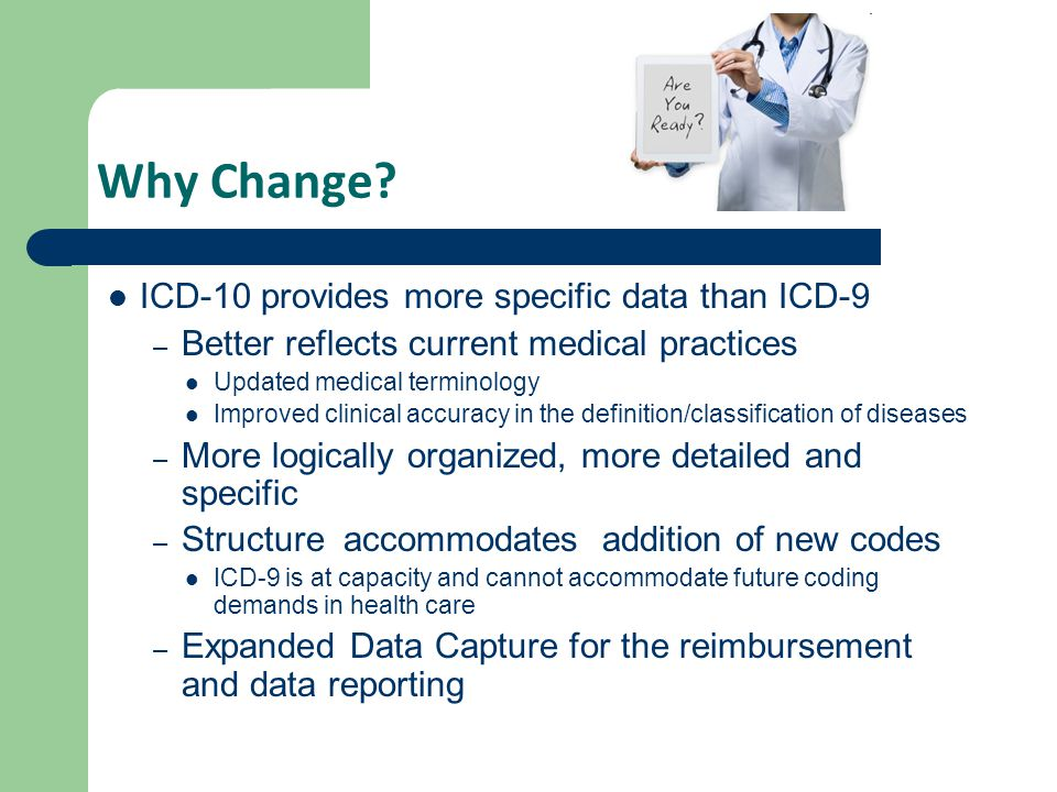 Why Change ICD-10 provides more specific data than ICD-9