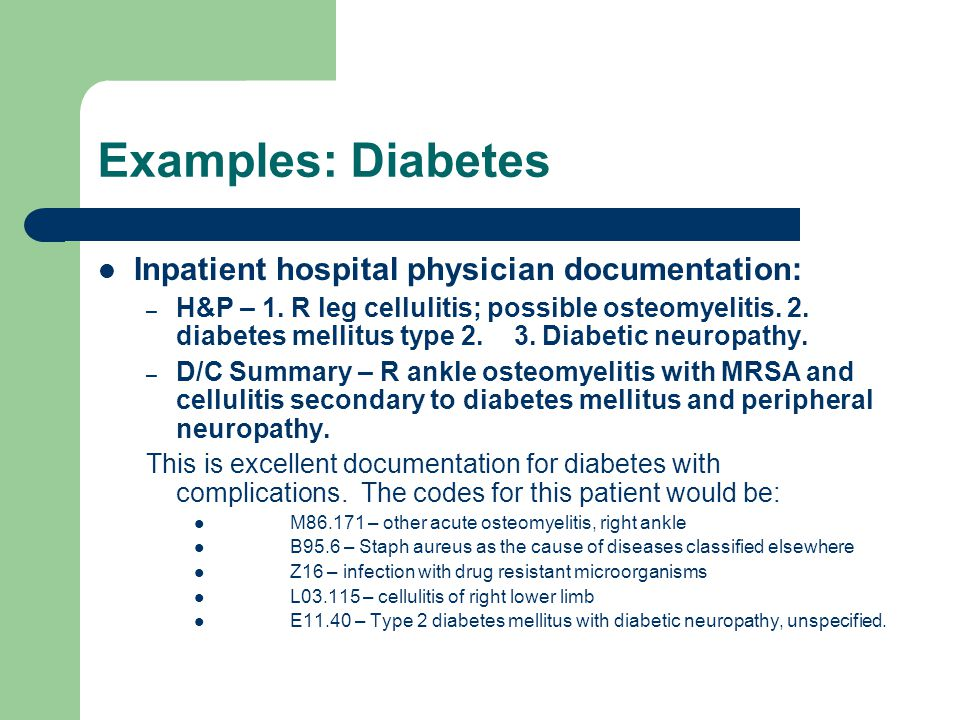 Examples: Diabetes Inpatient hospital physician documentation: